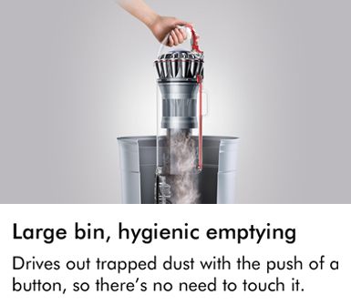 Dyson large bin hygienic emptying drives out trapped dust with the push of a button so there's no need to touch it
