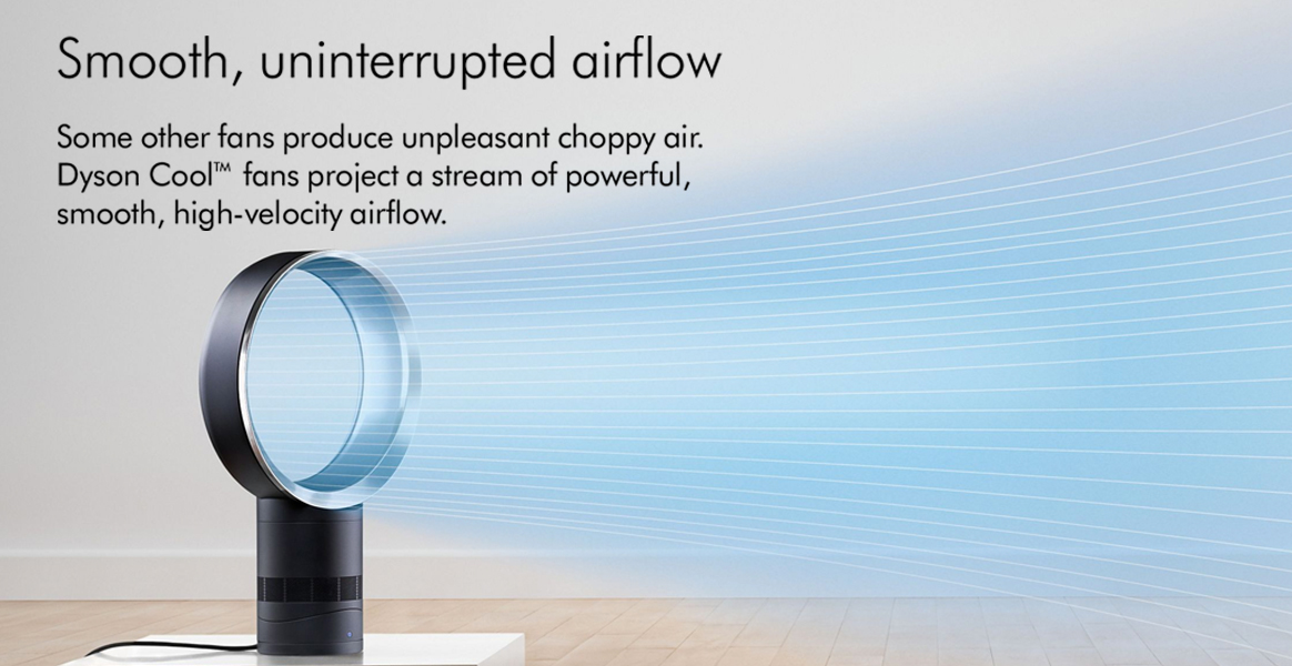 Dyson cool fans project a stream of powerful smooth high velocity airflow