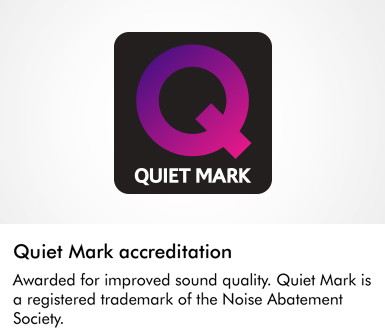 Awarded for improved sound quality Quiet Mark is a registered trademark of the Noise Abatement Society